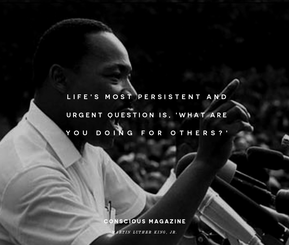 Lifes Most Persistent And Urgent Question Is What Are You Doing For Others Martin Luther King Jr Happy MLK Day Consciousdaily