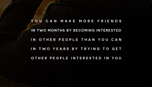 You can make more friends in two months by becoming interested in other people