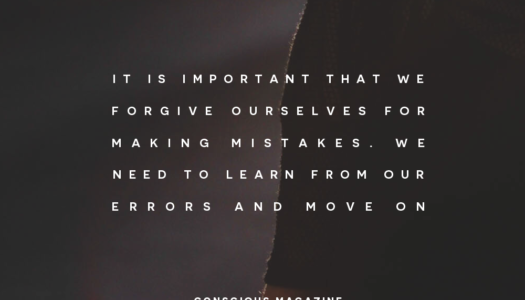 It is important that we forgive ourselves for making mistakes. We need to learn from our errors and move on.