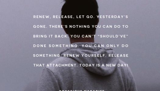 Renew, release, let go.