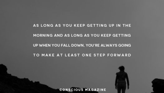As long as you keep getting up when you fall down, you're always going to make at least one step forward.