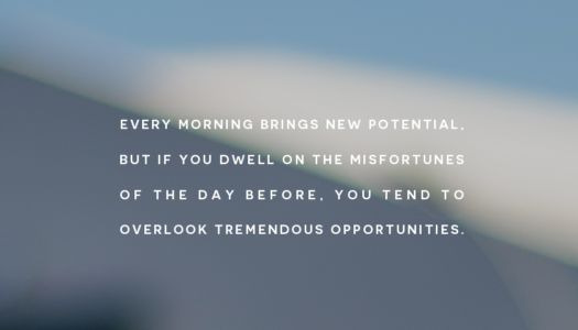 Every Morning Brings New Potential