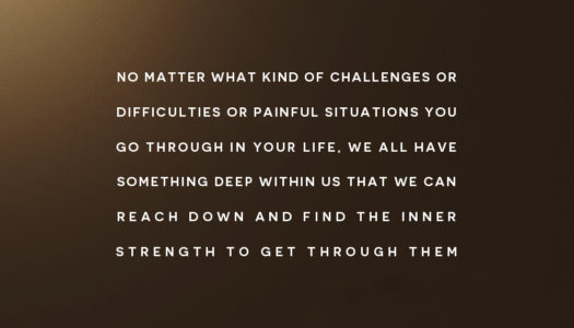 No matter what kind of challenges or difficulties…