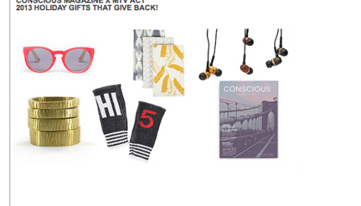 Conscious Magazine X MTV Act – 2013 Holiday Gifts That Give Back