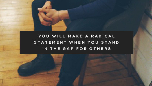 Stand In The Gap…