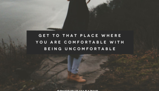 Comfortable With Being Uncomfortable