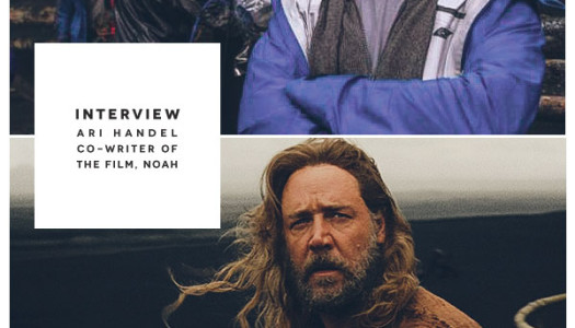 """Ari Handel, Co-Writer of The Film, """"Noah"""" Talks About His Intentions and Inspiration"""