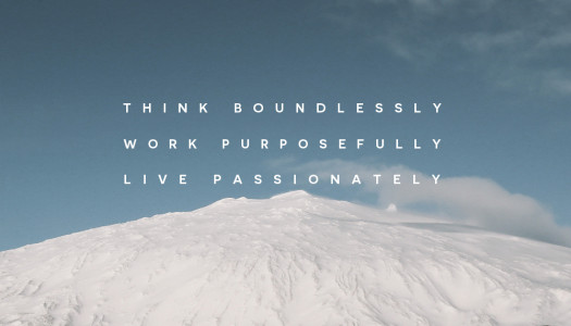 Think Boundlessly. Work Purposefully. Live Passionately.