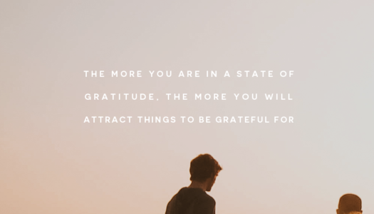 The more you are in a state of gratitude, the more you will attract things to be grateful for.