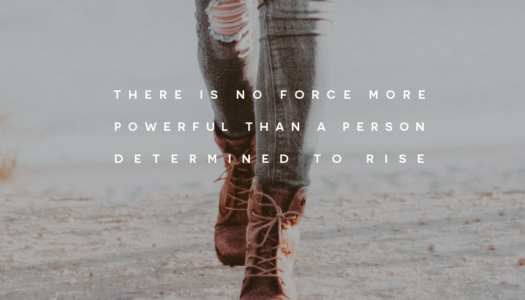 There is no force more powerful than a person determined to rise