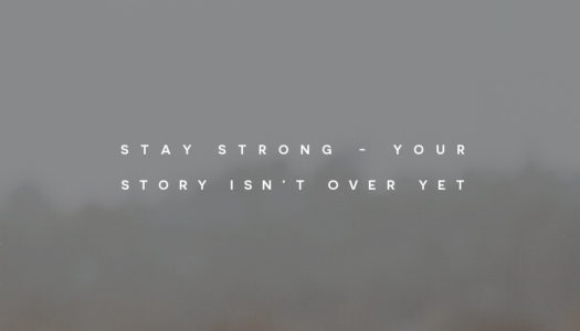 Stay strong—your story isn't over yet