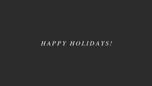 EDITOR'S END OF THE YEAR NOTE // Happy Holidays!