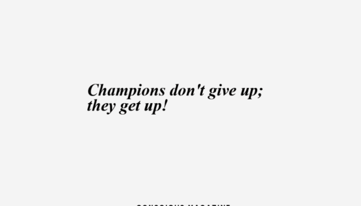 Champions don't give up; they get up!