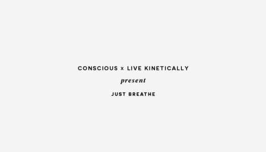 Conscious x Live Kinetically Present Just Breathe