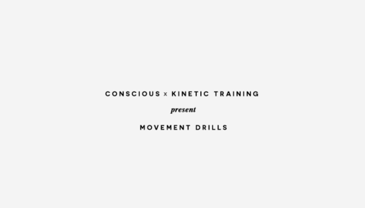 Conscious x Kinetic Training Present Movement Drills