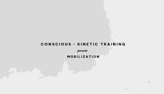 Conscious x Kinetic Training Present Mobilization (Video)